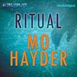 Ritual (       UNABRIDGED) by Mo Hayder Narrated by Andrew Wincott
