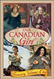 img - for Our Canadian Girl Treasury Volume 1 book / textbook / text book