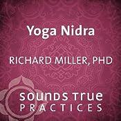 Yoga Nidra: The Art of Relaxation | [Richard Miller]