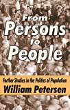 From Persons to People: Further Studies in the Politics of Population (0765801701) by Petersen, William