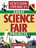img - for The Scientific American Book of Great Science Fair Projects by Scientific American, Rosner, Marc (2000) Paperback book / textbook / text book