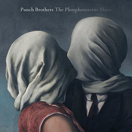 Original album cover of The Phosphorescent Blues by Punch Brothers