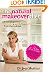 The Natural Makeover Diet: A 4-step P...