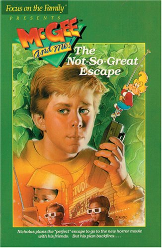 The Not-So-Great Escape (McGee and Me! #03 Book), FOCUS ON THE FAMILY