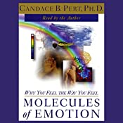 Molecules of Emotion: Why You Feel the Way You Feel | [Candace B. Pert]