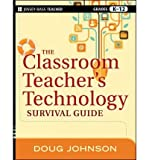 img - for [(The Classroom Teacher's Technology Survival Guide)] [Author: Doug Johnson] published on (March, 2012) book / textbook / text book