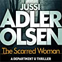 The Scarred Woman: Department Q 7 Audiobook by Jussi Adler-Olsen Narrated by To Be Announced