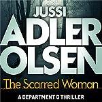 The Scarred Woman: Department Q 7 | Jussi Adler-Olsen