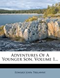 img - for Adventures Of A Younger Son, Volume 1... book / textbook / text book