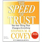 The SPEED of Trust: The One Thing that Changes Everything ~ Stephen M.R. Covey