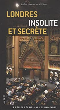 Londres : Insolite et secrète par Howard