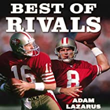 Best of Rivals: Joe Montana, Steve Young, and the Inside Story Behind the NFL's Greatest Quarterback Controversy (       UNABRIDGED) by Adam Lazarus Narrated by James Conlan