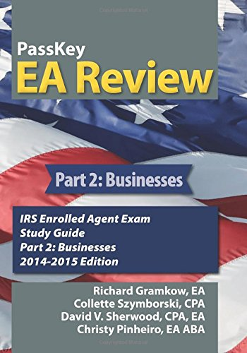 Passkey Ea Review, Part 2: Businesses: Irs Enrolled Agent Exam Study Guide 2014-2015 Edition (Volume 2)