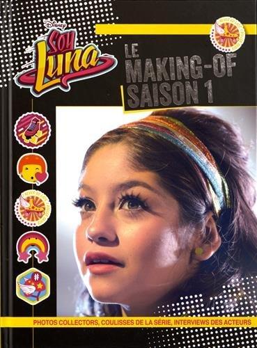 Soy Luna : Le making-of Saison 1