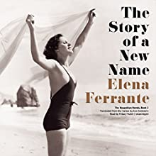 The Story of a New Name: The Neapolitan Novels, Book 2 Audiobook by Elena Ferrante Narrated by Hillary Huber