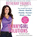 Skinnygirl Solutions: Your Straight-Up Guide to Home, Health, Family, Career, Style, and Sex Audiobook by Bethenny Frankel Narrated by Joy Osmanski, Bethenny Frankel