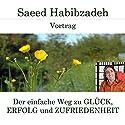 Der einfache Weg zu Glück, Erfolg und Zufriedenheit Hörspiel von Saeed Habibzadeh Gesprochen von: Saeed Habibzadeh