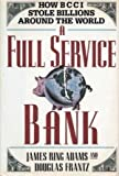 img - for A Full Service Bank: How BCCI Stole Billions Around the World First Printing ex li edition by James Ring Adams, Douglas Frantz (1992) Hardcover book / textbook / text book