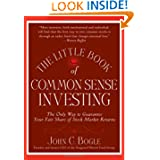 The Little Book of Common Sense Investing: The Only Way to Guarantee Your Fair Share of Stock Market Returns (...