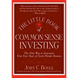 The Little Book of Commonsense Investing: The Only Way to Guarantee Your Fair Share of Stock Market Returns (Little Books. Big Profits)by John C. Bogle
