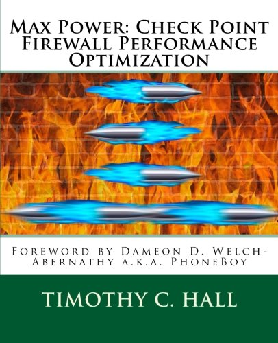 Max Power: Check Point Firewall Performance Optimization, by Timothy C. Hall
