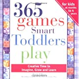 365 Games Smart Toddlers Play, 2E: Creative Time to Imagine, Grow and Learn ~ Sheila Ellison