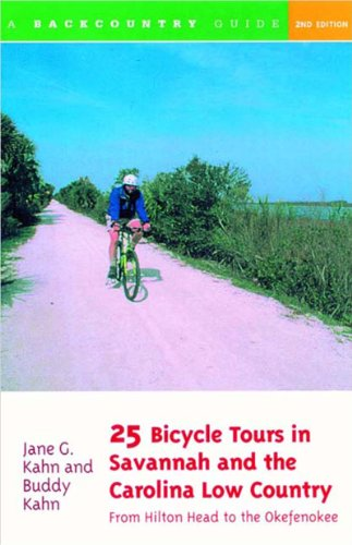 25 Bicycle Tours in Savannah and the Carolina Low Country: From Hilton Head to the Okefenokee, Second Edition