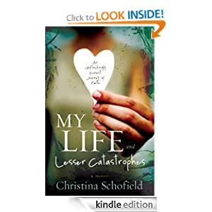 My Life and Lesser Catastrophes: An Unflinchingly Honest Journey of Faith