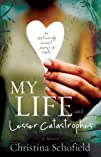 My Life and Lesser Catastrophes: An U…