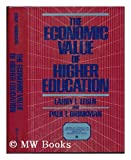 The Economic Value of Higher Education (American Council on Education/MacMillan Series on Higher Education)