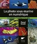 Photographie sous-marine en num�rique...