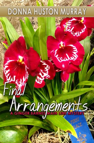 Book: Final Arrangements (Ginger Barnes Main Line Mysteries) by Donna Huston Murray