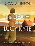 img - for The Death of Lucy Kyte: A New Mystery Featuring Josephine Tey (Josephine Tey Mysteries) book / textbook / text book
