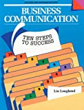 Business communication  : ten steps to success