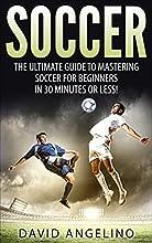 Soccer The Ultimate Guide to Mastering Soccer for Life soccer tips soccer coaching soccer drills soc