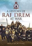 img - for A History of RAF Drem at War by Malcolm Fife (2016-03-16) book / textbook / text book