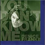 You Don't Know Me Denice Franke