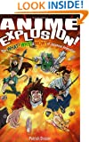 Anime Explosion! The What? Why? & Wow! of Japanese Animation