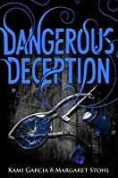 Dangerous Deception (Dangerous Creatures Book 2) (Beautiful Creatures)