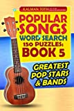 Popular Songs Word Search 150 Puzzles: Book 5: Greatest Pop Stars & Bands