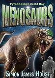 Menosaurs - Tyrannosaur Droid Boy: Tyrannosaur Droid Boy