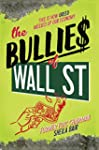 The Bullies of Wall Street: This Is H...