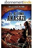 El �ltimo anasazi (Spanish Edition)
