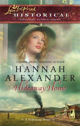 Hannah Alexander - Hideaway Home (Hideaway, Book 10)
