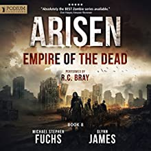 Empire of the Dead: Arisen, Book 8 Audiobook by Michael Stephen Fuchs, Glynn James Narrated by R. C. Bray