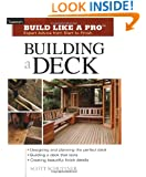 Building a Deck: Expert Advice from Start to Finish (Taunton's Build Like a Pro)