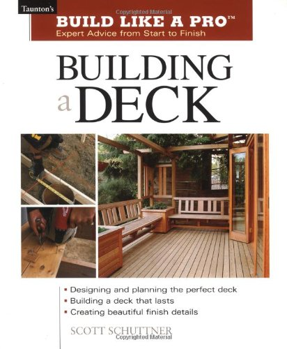 Building a Deck - Build Like a Pro Series - Taunton Press - RC-T070595 - ISBN: 1561584797 - ISBN-13: 9781561584796