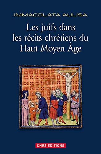 Les juifs dans les récits chrétiens du Haut Moyen Age