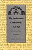 The Antinomian Controversy, 1636-1638:  A Documentary History