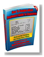 How To Coupon eBook - Beginners Guide to Couponing